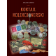 """Koktajl Kolekcjonerski"" - Apolinary Kurowski. Książka o kolekcjonowaniu"