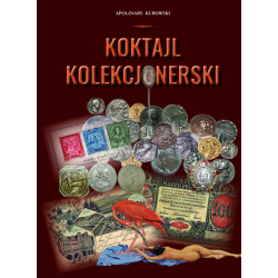 Apolinary Kurowski - Koktajl Kolekcjonerski. Książka